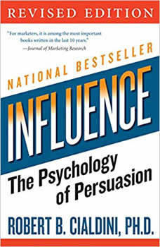Influence: The Psychology of Persuasion, Robert B. Cialdini, PhD