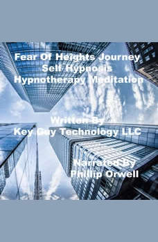 Fear Of Heights Bridges Self Hypnosis Hypnotherapy Meditation, Key Guy Technology LLC
