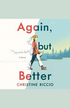 Again, but Better: A Novel, Christine Riccio