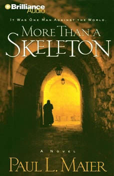 More Than a Skeleton: Shattering Deception or Ultimate Truth? Shattering Deception or Ultimate Truth?, Paul L. Maier