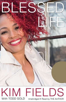 Blessed Life: My Surprising Journey of Joy, Tears, and Tales from Harlem to Hollywood, Kim Fields