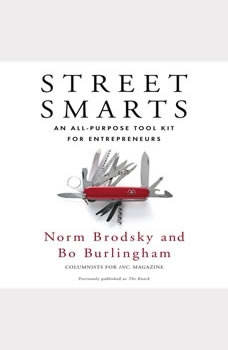 Street Smarts: An All-Purpose Tool Kit for Entrepreneurs, Norm Brodsky