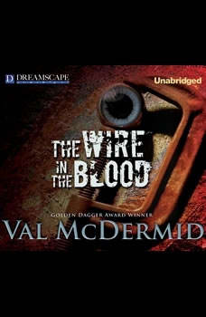 The Wire in the Blood, Val McDermid