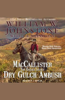 MacCallister: The Eagles Legacy: Dry Gulch Ambush Dry Gulch Ambush, J. A. Johnstone