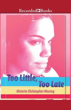 Too Little, Too Late, Victoria Christopher Murray