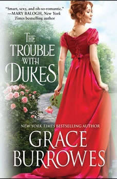 The Trouble with Dukes, Grace Burrowes