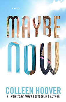Maybe Now: A Novel, Colleen Hoover
