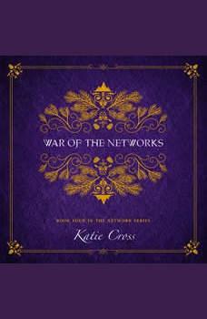 War of the Networks, Katie Cross