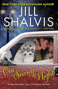 One Snowy Night: A Heartbreaker Bay Christmas Novella A Heartbreaker Bay Christmas Novella, Jill Shalvis