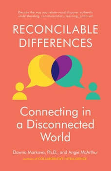 Reconcilable Differences: Connecting in a Disconnected World Connecting in a Disconnected World, Dawna Markova