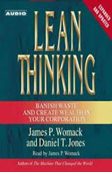 Lean Thinking: Banish Waste and Create Wealth in Your Corporation, 2nd Ed Banish Waste and Create Wealth in Your Corporation, 2nd Ed, James P. Womack