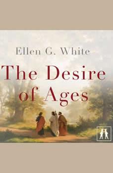 The Desire of Ages, Ellen G. White
