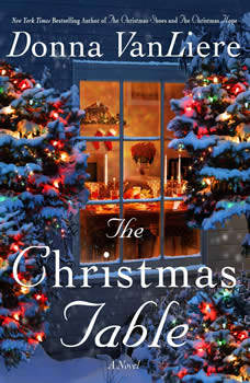 The Christmas Table: A Novel, Donna VanLiere