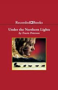 Under the Northern Lights, Tracie Peterson