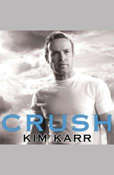 Crush, Kim Karr