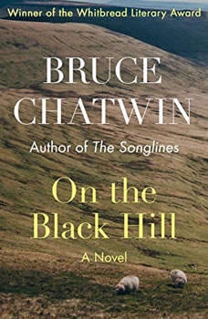 On the Black Hill: A Novel, Bruce Chatwin