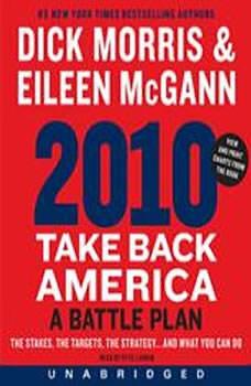 2010: Take Back America: A Battle Plan, Dick Morris