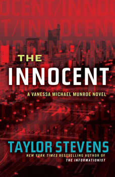 The Innocent: A Vanessa Michael Munroe Novel A Vanessa Michael Munroe Novel, Taylor Stevens