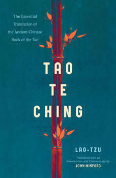 Tao Te Ching: The Essential Translation of the Ancient Chinese Book of the Tao, Lao Tzu
