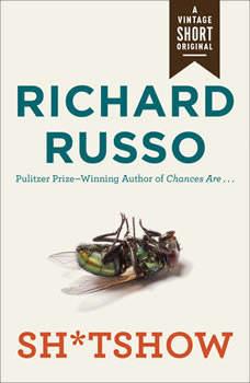 Sh*tshow, Richard Russo