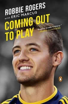 Coming Out to Play, Robbie Rogers