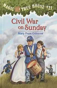 Magic Tree House #21: Civil War on Sunday, Mary Pope Osborne