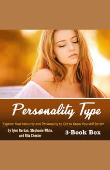 Personality Type: Explore Your Maturity and Personality to Get to Know Yourself Better, Tyler Bordan