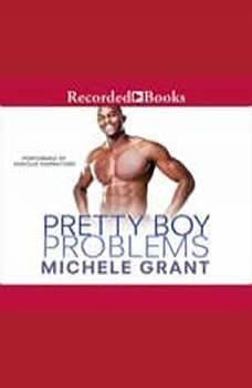 Pretty Boy Problems, Michele Grant