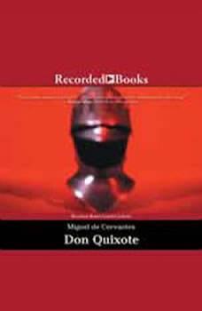 Don Quixote: Translated by Edith Grossman, Miguel de Cervantes