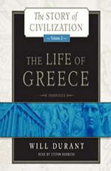 The Life of Greece: The Story of Civilization, Volume 2, Will Durant