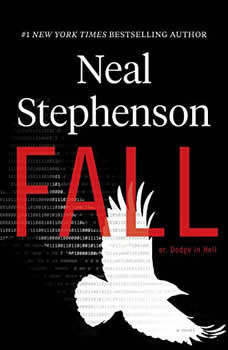 Fall; or, Dodge in Hell: A Novel, Neal Stephenson