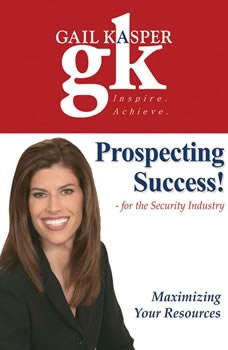Prospecting Success!: For the Security Industry, Gail Kasper