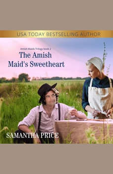 The Amish Maid's Sweetheart: Amish Romance, Samantha Price