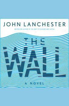 The Wall: A Novel, John Lanchester