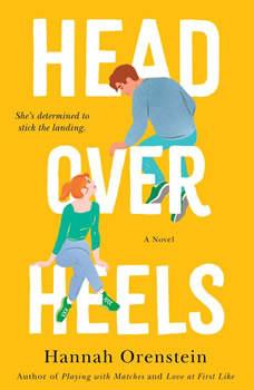Head Over Heels: A Novel, Hannah Orenstein