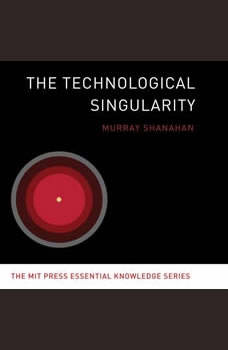 The Technological Singularity, Murray Shanahan