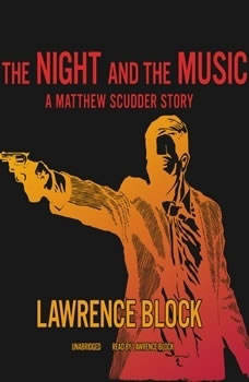 The Night and the Music: A Matthew Scudder Story, Lawrence Block