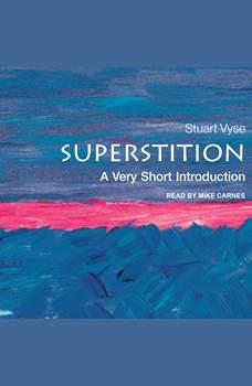 Superstition: A Very Short Introduction, Stuart Vyse