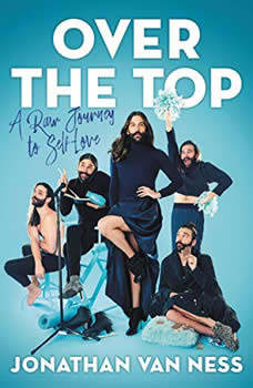 Over the Top: A Raw Journey to Self-Love, Jonathan Van Ness