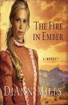 The Fire in Ember, DiAnn Mills