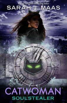 Catwoman: Soulstealer, Sarah J. Maas
