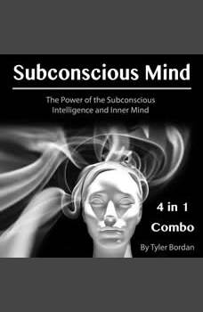 Subconscious Mind: The Power of the Subconscious Intelligence and Inner Mind, Tyler Bordan