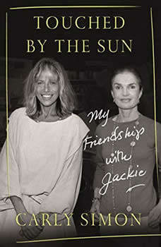 Touched by the Sun: My Friendship with Jackie, Carly Simon