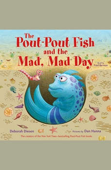 The Pout-Pout Fish and the Mad, Mad Day, Deborah Diesen