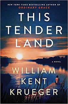 This Tender Land, William Kent Krueger
