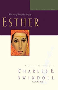 Great Lives: Esther: A Woman of Strength and Dignity, Charles Swindoll