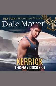 Kerrick: Book 1: The Mavericks, Dale Mayer