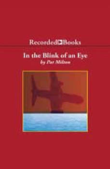In the Blink of an Eye: The FBI Investigation of TWA Flight 800 The FBI Investigation of TWA Flight 800, Pat Milton