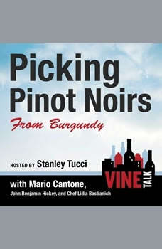 Picking Pinot Noirs from Burgundy: Vine Talk Episode 103, Vine Talk