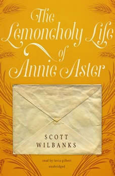 The Lemoncholy Life of Annie Aster, Scott Wilbanks